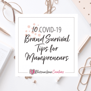 10 COVID-19 Brand Survival Tips for Mumpreneurs